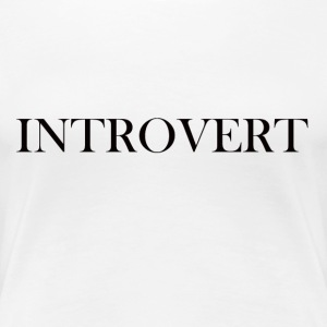 Introvert - Women's Premium T-Shirt