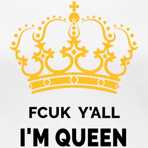 I'm Queen - Women's Premium T-Shirt