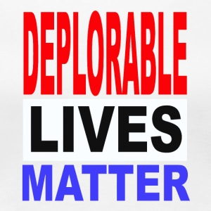 deplorable matter 1 - Women's Premium T-Shirt