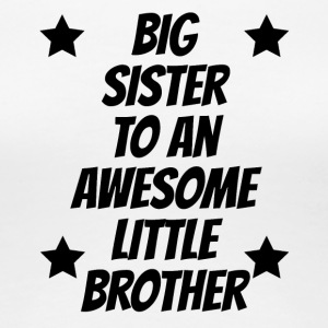 Big Sister To An Awesome Little Brother - Women's Premium T-Shirt