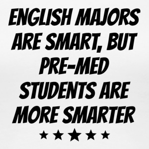 Pre Med Students Are More Smarter - Women's Premium T-Shirt