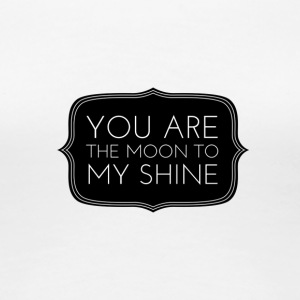 moon to my shine - Women's Premium T-Shirt