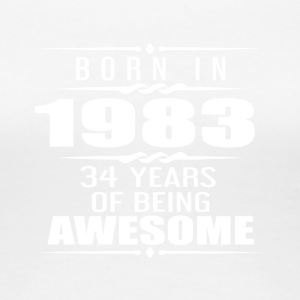 Born in 1983 34 Years of Being Awesome - Women's Premium T-Shirt