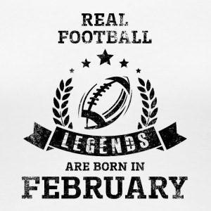 REAL FOOTBALL LEGENDS ARE BORN IN FEBRUARY - Women's Premium T-Shirt