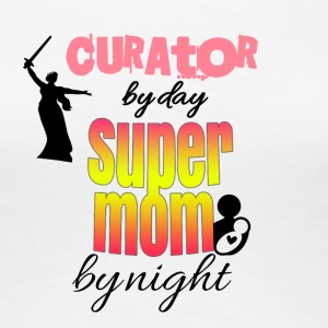 Curator by day and super mom by night - Women's Premium T-Shirt