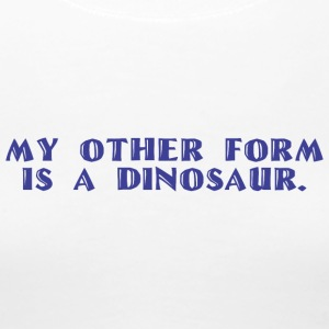 Other form is a Dinosaur - Women's Premium T-Shirt