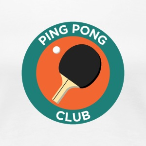 Ping Pong Club - Women's Premium T-Shirt