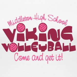 Middleton High School VIKING VOLLEYBALL Come and g - Women's Premium T-Shirt