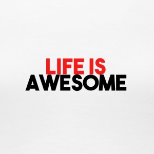 LIFE IS AWESOME - Women's Premium T-Shirt