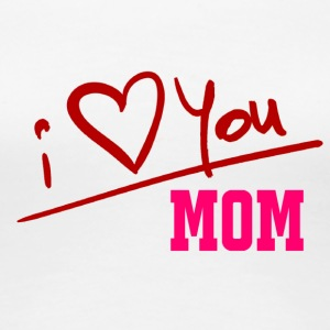I love you Mom Shirts for Mother's Day - Women's Premium T-Shirt