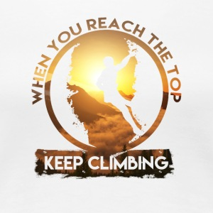 Keep Climbing - Women's Premium T-Shirt