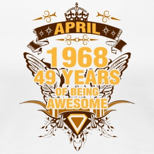 April 1968 49 Years of Being Awesome - Women's Premium T-Shirt