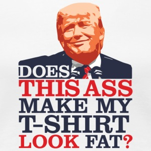 Donald Trump = Ass Hat - Women's Premium T-Shirt