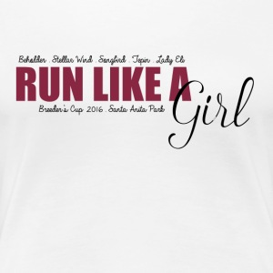 Run Like A Girl Breeder's Cup 2016 - Women's Premium T-Shirt