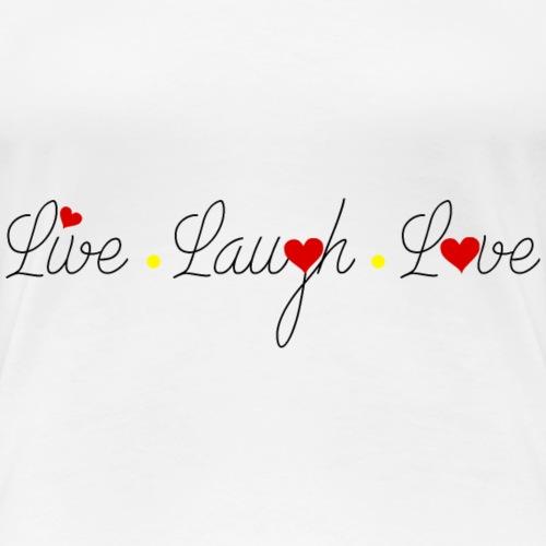 LiveLaughLove - Women's Premium T-Shirt