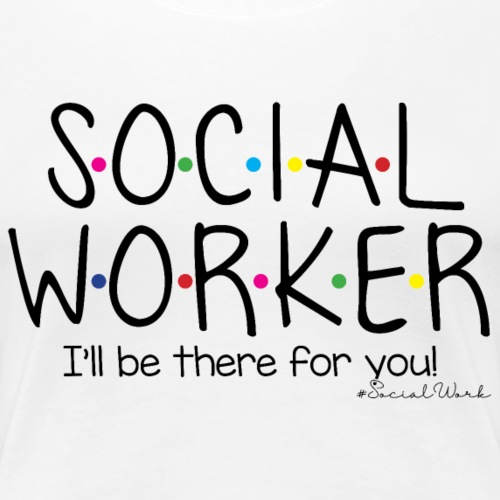 Social Worker - Women's Premium T-Shirt