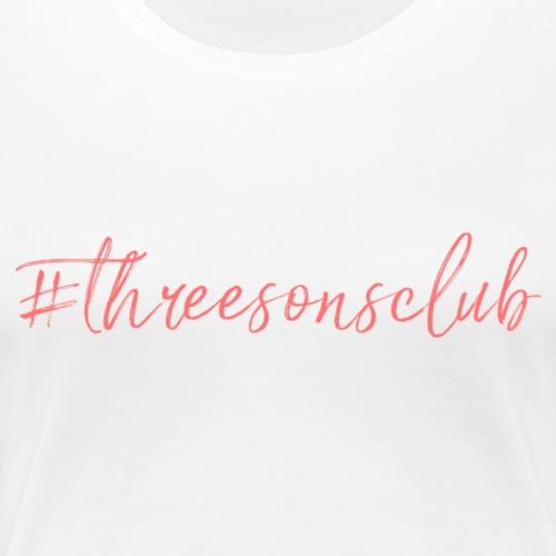 #ThreeSonsClub Text Pink - Women's Premium T-Shirt