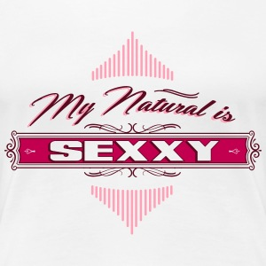 My Natural is SEXXY - Women's Premium T-Shirt