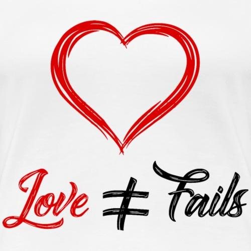 LoveNotFail - Women's Premium T-Shirt