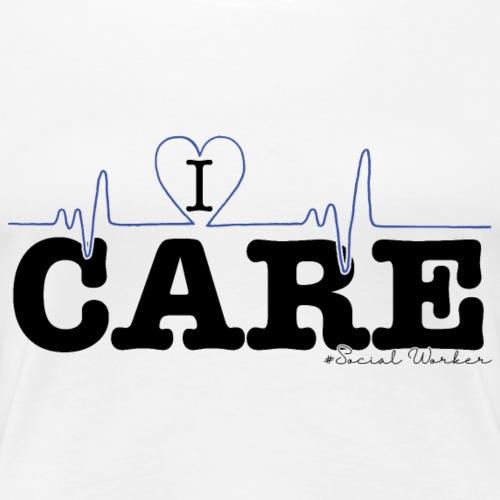 I Care - Women's Premium T-Shirt
