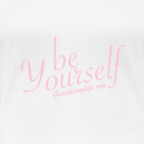 be Yourself - Women's Premium T-Shirt