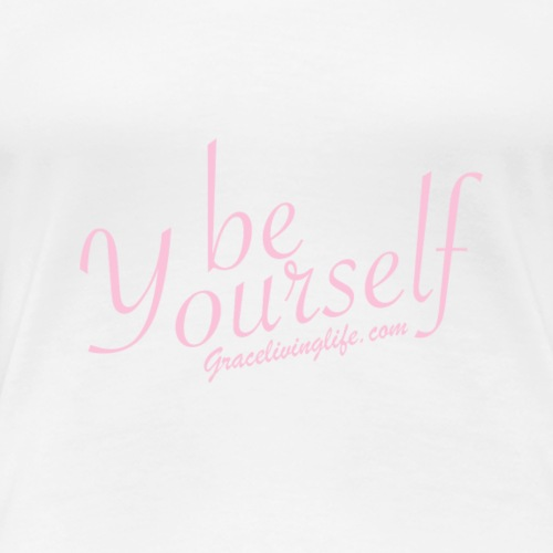 be Yourself - Women's Premium T-Shirt