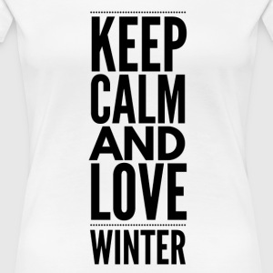KeepCalm Love Winter - Women's Premium T-Shirt