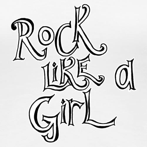 Rock Like a GIRL - Women's Premium T-Shirt