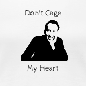 Nicholas Don't Cage My Heart - Women's Premium T-Shirt