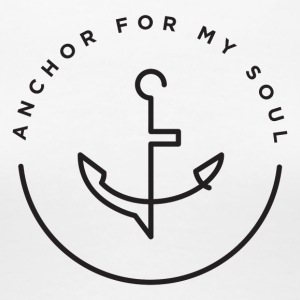 Anchor For My Soul - Women's Premium T-Shirt