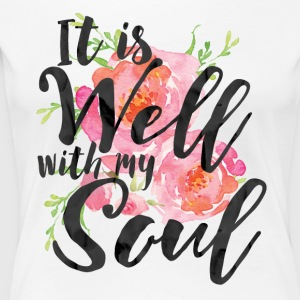 It Is Well With My Soul - Women's Premium T-Shirt
