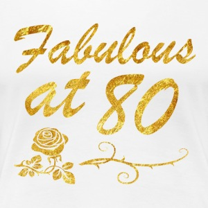 Fabulous at 80 years - Women's Premium T-Shirt
