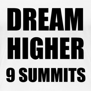 DREAM HIGHER - 9 MOTTOS OF 9 SUMMITS - Women's Premium T-Shirt