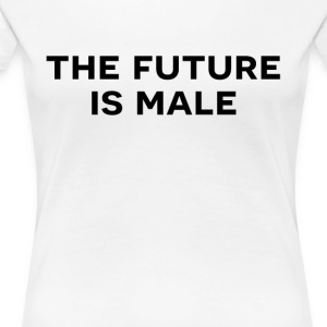The future is male - Women's Premium T-Shirt