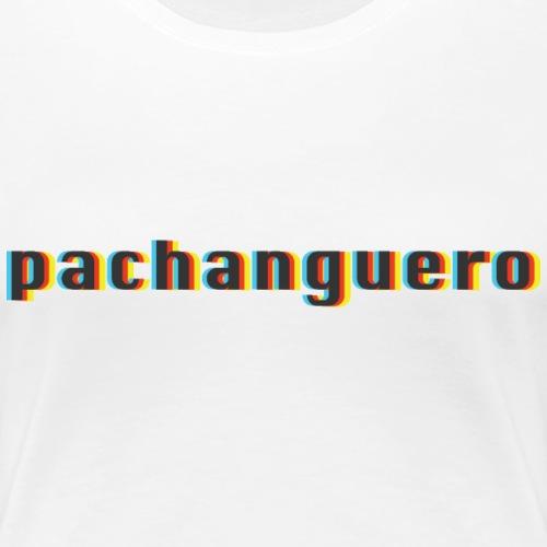 Pachanguero - Women's Premium T-Shirt