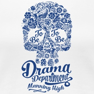 Drama Department Manning High - Women's Premium T-Shirt