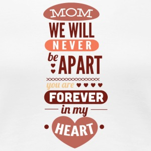 mom_we_will_never_apart - Women's Premium T-Shirt