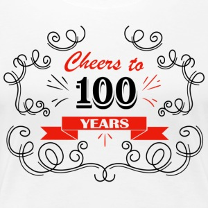 Cheers to 100 years - Women's Premium T-Shirt