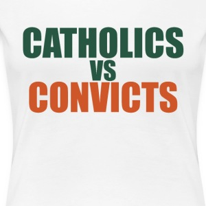 catholics-vs-convicts-shirt - Women's Premium T-Shirt