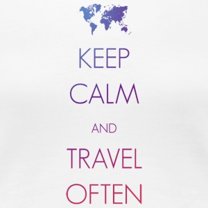 Keep calm and travel often - Women's Premium T-Shirt