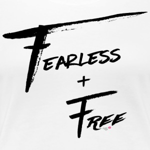 Fearless and Free - Women's Premium T-Shirt