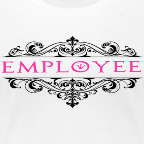 EMPLOYEE - Women's Premium T-Shirt
