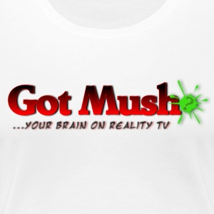 Got Mush? ...your brain on reality tv - Women's Premium T-Shirt