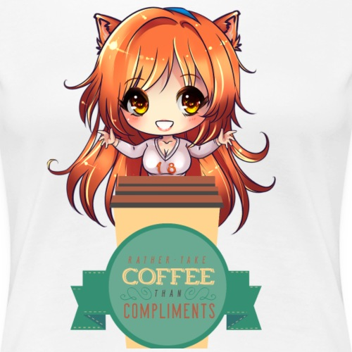 COFFEE OVER COMPLIMENTS - Women's Premium T-Shirt