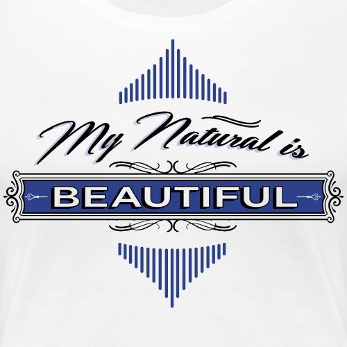 My Natural is Beautiful - Women's Premium T-Shirt