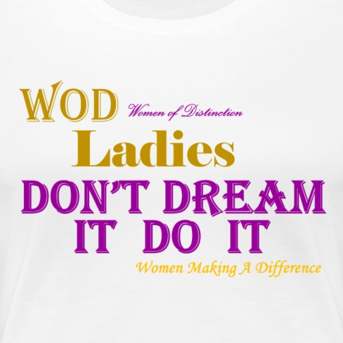 Ladies Dream - Women's Premium T-Shirt