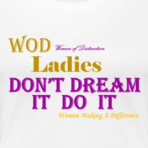 Ladies Dream - Women's Premium T-Shirt