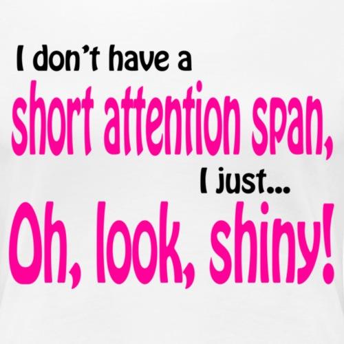 Short Attention Span - Women's Premium T-Shirt