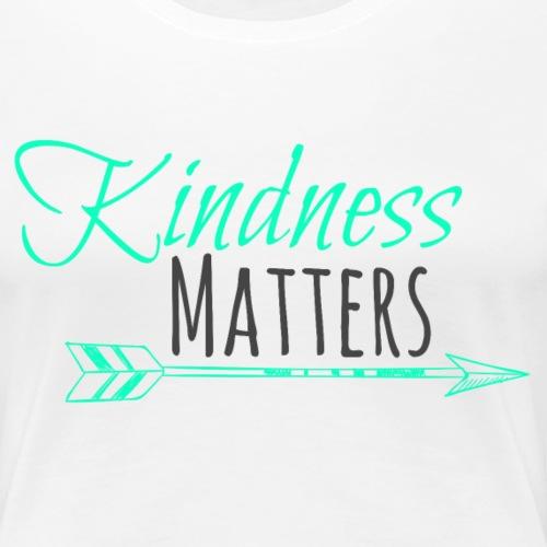 Kindness Matters - Women's Premium T-Shirt