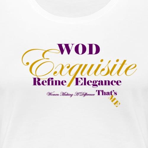 Exquisite That's Me - Women's Premium T-Shirt